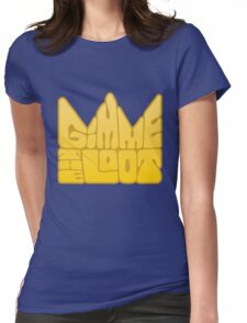 Gimme the Loot Womens Fitted T-Shirt