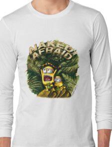 Naked and Afraid Minions Long Sleeve T-Shirt