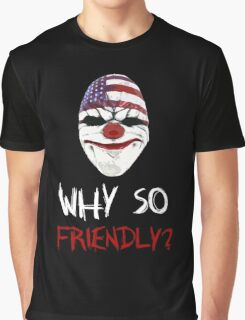 Why so friendly? - White Ink Graphic T-Shirt