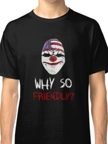 Why so friendly? - White Ink Classic T-Shirt