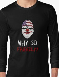 Why so friendly? - White Ink Long Sleeve T-Shirt