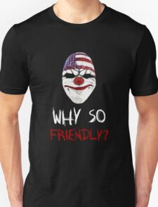 Why so friendly? - White Ink Unisex T-Shirt