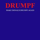 Make Donald Drumpf Again by Trousers316