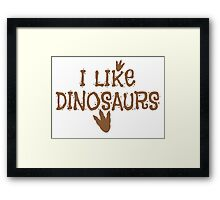 I LIKE DINOSAURS in brown with trex print Framed Print