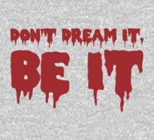 Don't Dream it, Be it! Rocky Horror Kids Tee