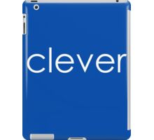 "Clever - ""Clever&Smart"" Part 1 iPad Case/Skin"