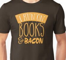 I run on books and bacon Unisex T-Shirt
