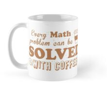 Every math problem can be solved with COFFEE Mug