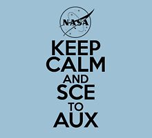 Keep Calm and SCE to AUX Unisex T-Shirt