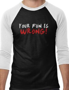 Your Fun is WRONG! (Variant) (White) Men's Baseball ¾ T-Shirt