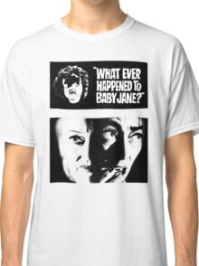 WHAT EVER HAPPENED TO BABY JEAN? Classic T-Shirt