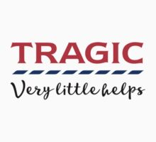 TRAGIC - Very little helps  by unloveablesteve