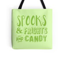 Spooks and frights and CANDY! cute Halloween design Tote Bag
