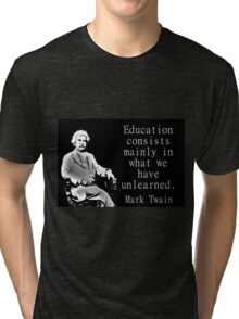 Education Consists Mainly - Twain Tri-blend T-Shirt