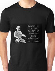 Education Consists Mainly - Twain Unisex T-Shirt