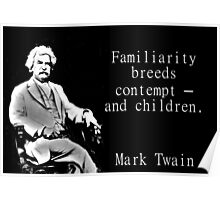 Familiarity Breeds Contempt - Twain Poster
