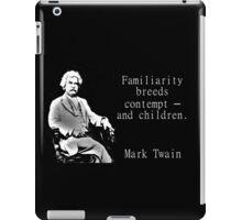 Familiarity Breeds Contempt - Twain iPad Case/Skin