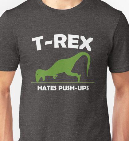 T-Rex Hates Push Ups Unisex T-Shirt