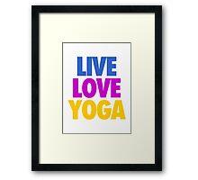 LIVE LOVE YOGA Framed Print