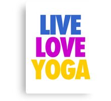LIVE LOVE YOGA Canvas Print