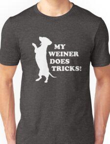 My Weiner Does Tricks Unisex T-Shirt