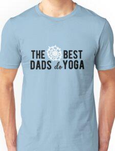 The best dads do Yoga! Unisex T-Shirt