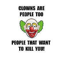 Clown Kill Photographic Print