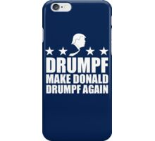 Make Donald Drumpf Again iPhone Case/Skin