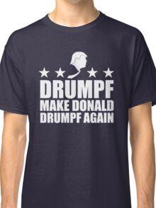 Make Donald Drumpf Again Classic T-Shirt