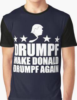 Make Donald Drumpf Again Graphic T-Shirt