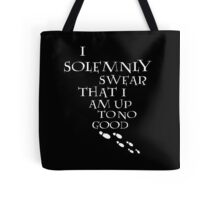 I Solemnly Swear That I Am Up To No Good (White) Tote Bag