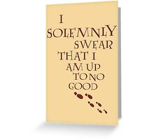 I Solemnly Swear That I Am Up To No Good (Red) Greeting Card