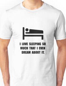 Love Sleeping Unisex T-Shirt