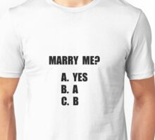 Marry Me Unisex T-Shirt