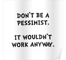 Pessimist Poster