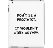 Pessimist iPad Case/Skin