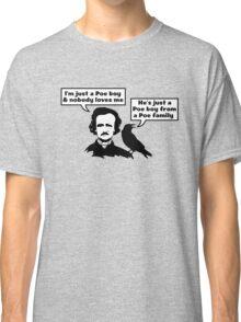 I'm Just a Poe Boy Classic T-Shirt