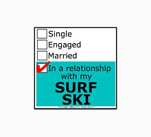 In A Relationship With My Surf Ski Unisex T-Shirt