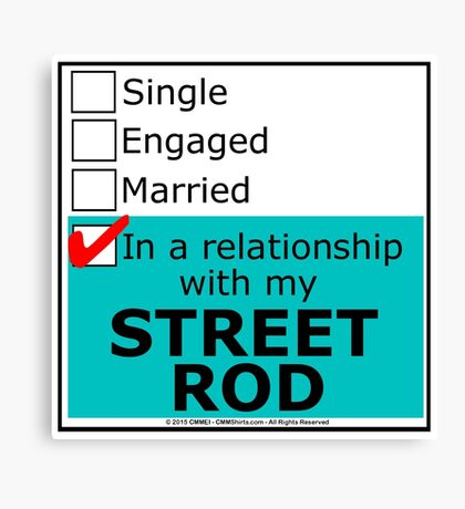 In A Relationship With My Street Rod Canvas Print