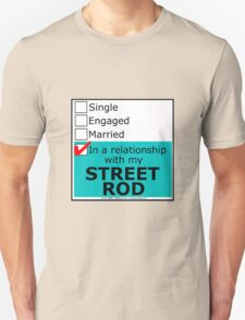 In A Relationship With My Street Rod Unisex T-Shirt