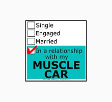 In A Relationship With My Muscle Car Unisex T-Shirt