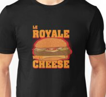 Le Royale with Cheese Unisex T-Shirt