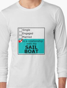 In A Relationship With My Sailboat Long Sleeve T-Shirt