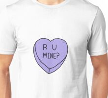 R U Mine? Conversation Heart Unisex T-Shirt