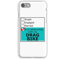 In A Relationship With My Drag Bike iPhone Case/Skin