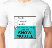 In A Relationship With My Snow Mobile Unisex T-Shirt