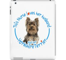 This nurse loves her husband and her yorkshire terrier iPad Case/Skin