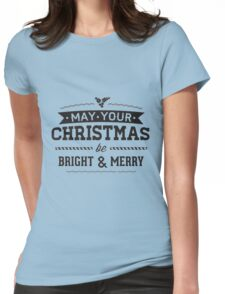 May ur Christmas be Bright & merry Womens Fitted T-Shirt