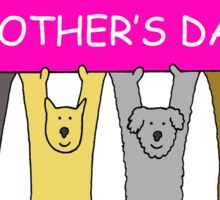 Happy Mother's Day from the Dogs Sticker