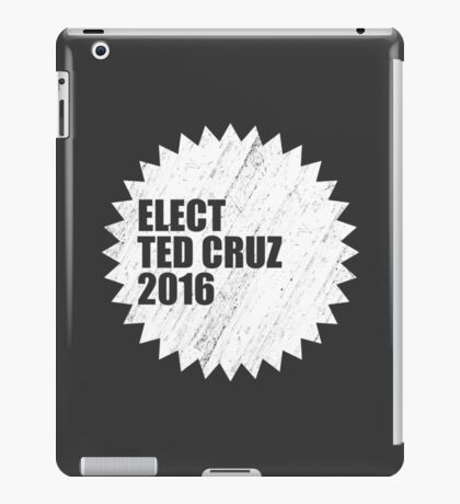 Elect Ted Cruz 2016 iPad Case/Skin